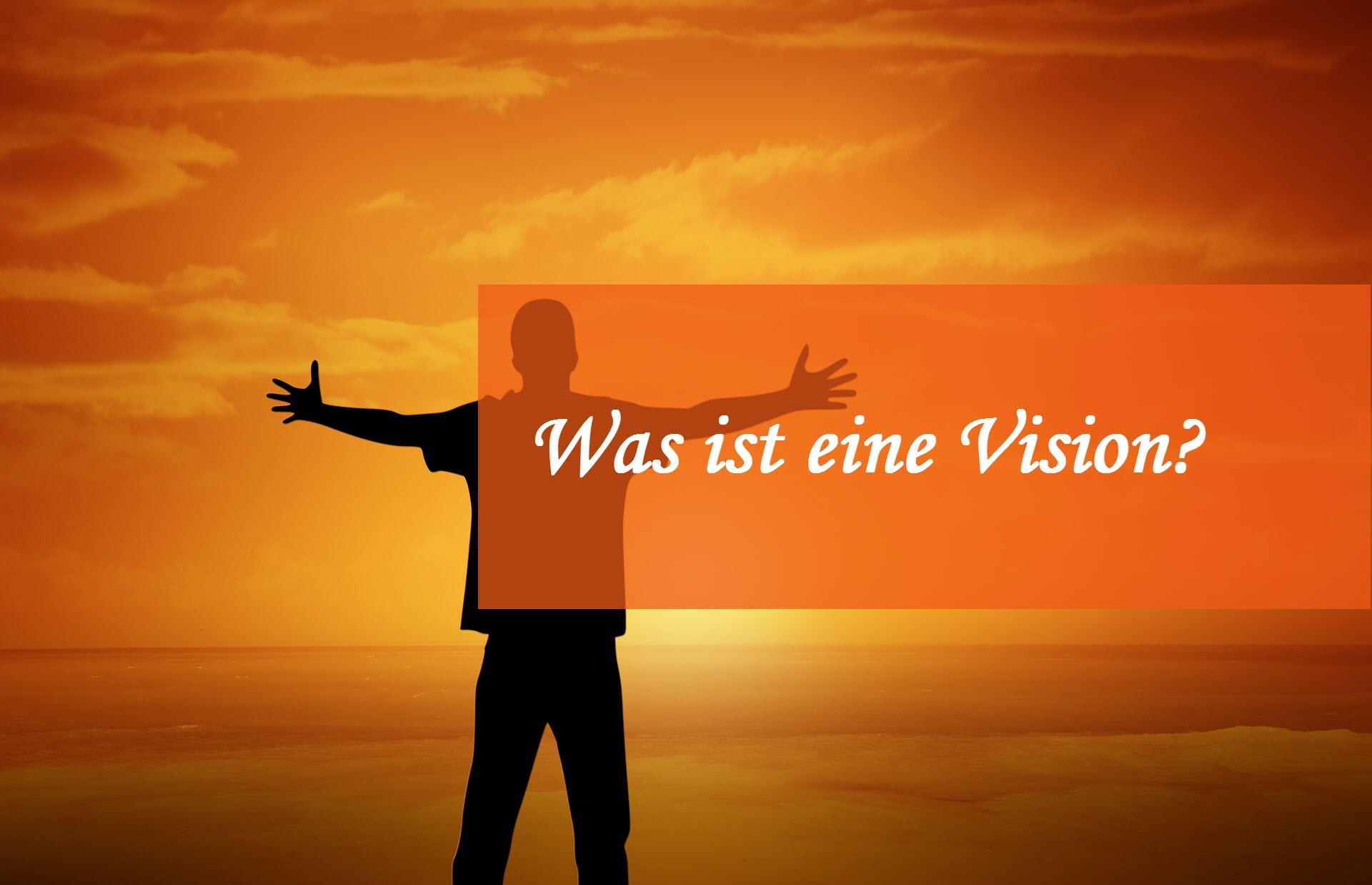 Was ist eine Vision? 🔥🌞🎯